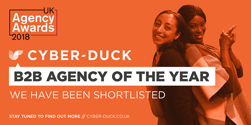 Cyber-Duck shortlisted for B2B agency of the year at the UK Agency Awards 2018