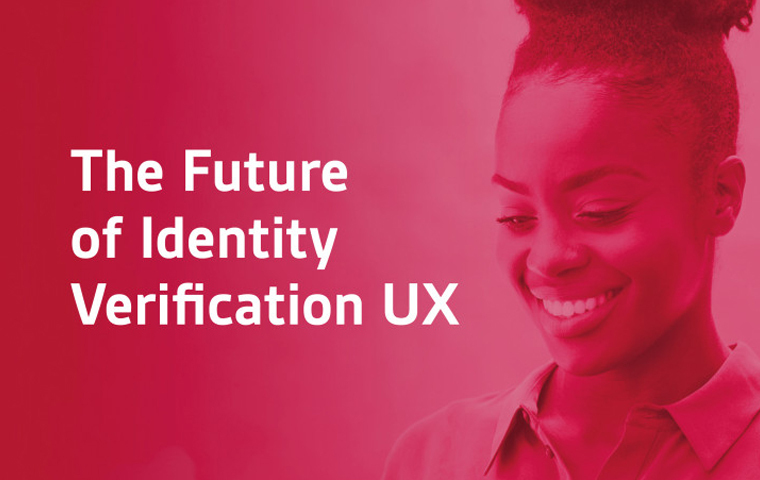 The Future of Identity Verification UX