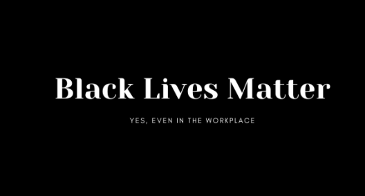 Black Lives Matter in the workplace